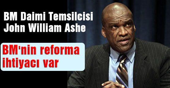 Ashe, BM'nin reforma ihtiyacı var