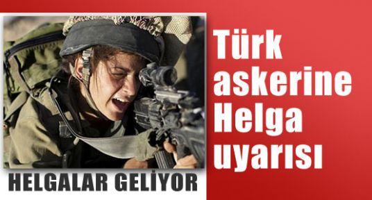 Askere Helgalar Uyarısı