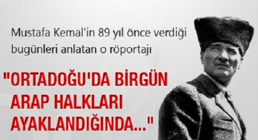"""Atatürk: """"Ortadoğu'da birgün arap halkları ayaklandığında..."""""""
