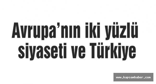 Avrupa'nın iki yüzlü siyaseti ve Türkiye