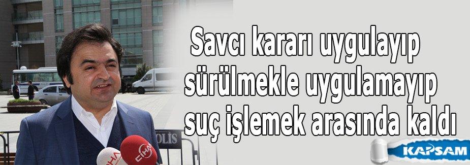 Avukat Duran:'Savcı Tedirgin Kaldı'