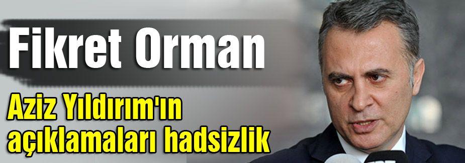 """""""AZİZ YILDIRIM'IN AÇIKLAMASI HADSİZLİK"""""""