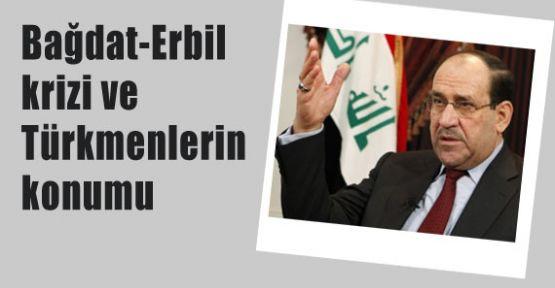Bağdat-Erbil Krizi ve Türkmenlerin Konumu
