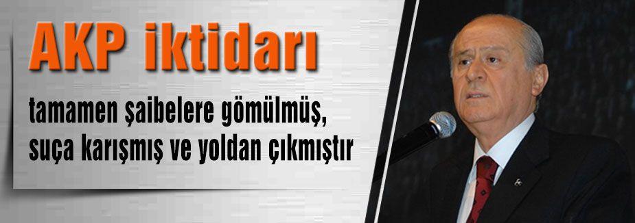 """Bahçeli: """"AKP İktidarı Yoldan Çıkmıştır"""""""