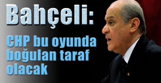 Bahçeli: CHP bu oyunda boğulacak!