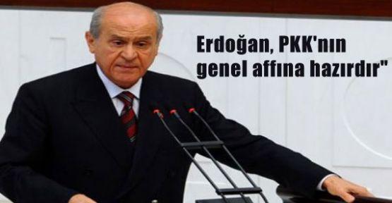 Bahçeli: Erdoğan, PKK'nın genel affına hazırdır