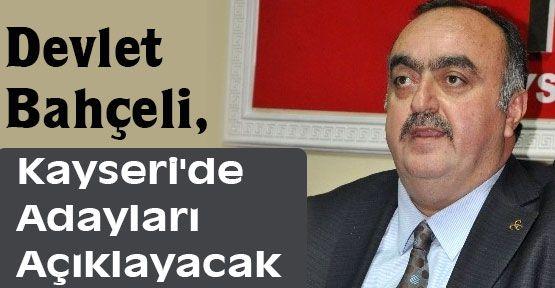 Bahçeli; Kayseri'de Adayları Açıklayacak