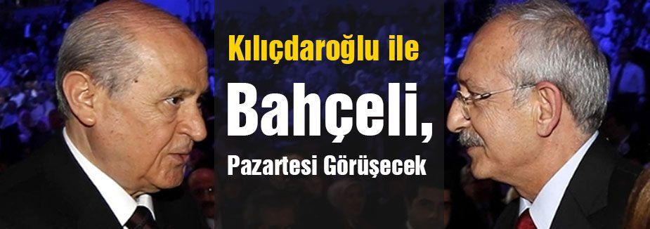 Bahçeli Kılıçdaroğlu görüşmesi Pazartesi