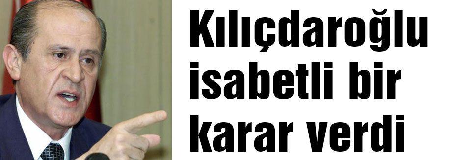 Bahçeli: Kılıçdaroğlu isabetli bir karar verdi
