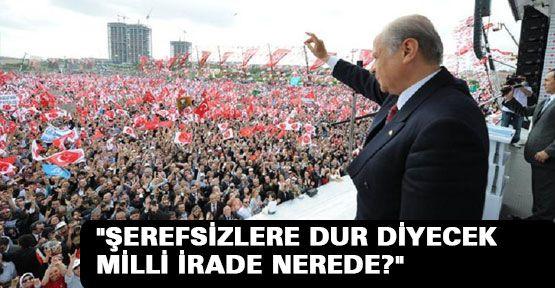 Bahçeli: 'Türk Milleti Alayınızı Şaşkına Çevirecek'