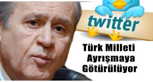 Bahçeli,  Türk Milleti Ayrışmaya Götürülüyor
