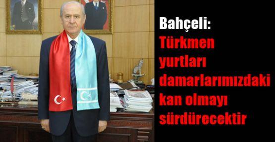 Bahçeli: Türkmen Yurtları Damarlarımızdaki Kan Olmayı Sürdürecektir
