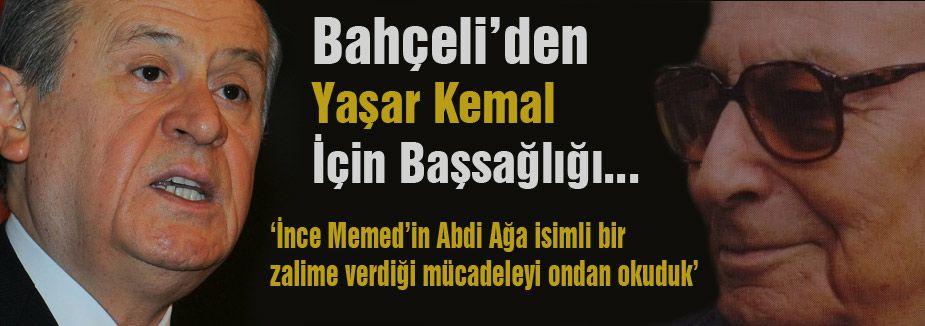 Bahçeli'den Yaşar Kemal İçin Başsağlığı...