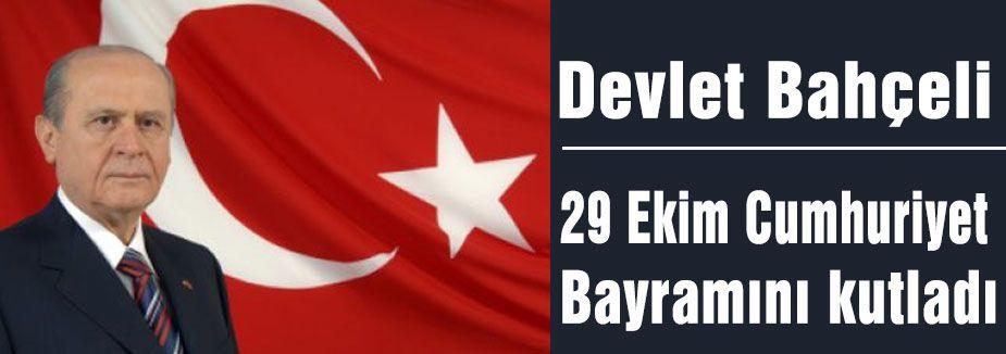 Bahçeli'nin 29 Ekim Cumhuriyet Bayramı Mesajı