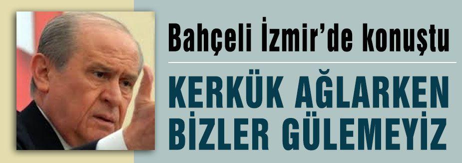 Bahçeli'nin İzmir Konuşması