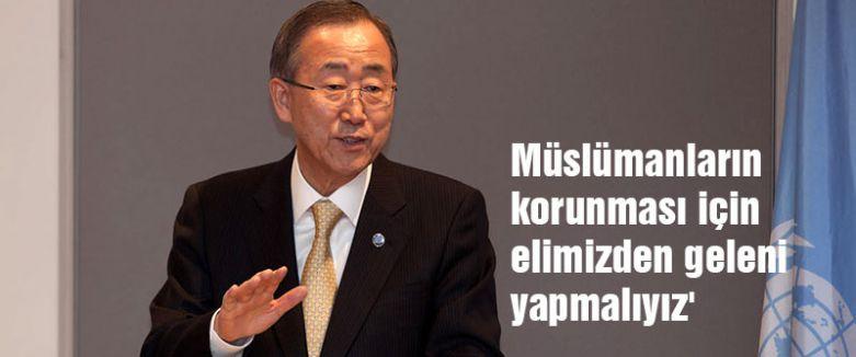 Ban:' Müslümanların korunması için elimizden geleni yapmalıyız'