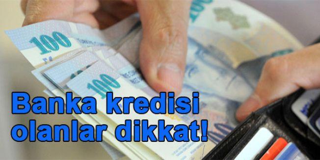 Banka Kredisi Olanlar...