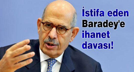 Baradey'e ihanet davası!