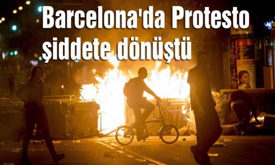 Barcelona'da Protesto şiddete dönüştü