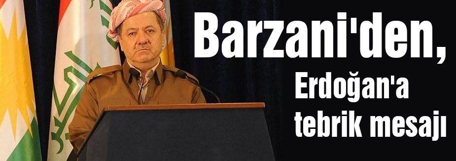Barzani'den, Erdoğan'a tebrik mesajı