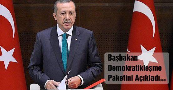 Başbakan Demokratikleşme Paketini Açıkladı...