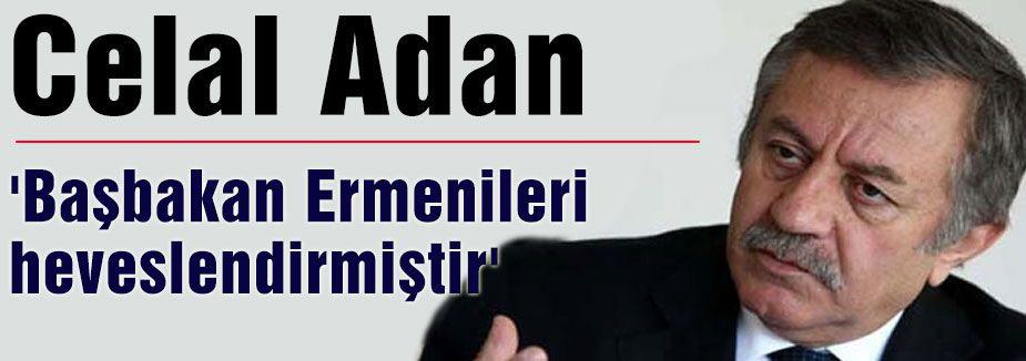 'Başbakan Ermenileri heveslendirmiştir'