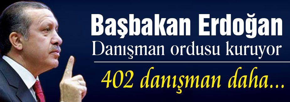 Başbakan'a 402 Danışman Daha...