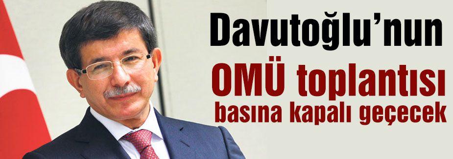 Başbakan'ın OMÜ toplantısı basına kapalı geçecek