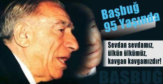 Başbuğ Türkeş 95 Yaşında