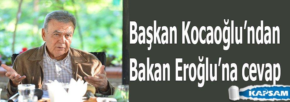 Başkan Kocaoğlu'ndan Bakan Eroğlu'na cevap