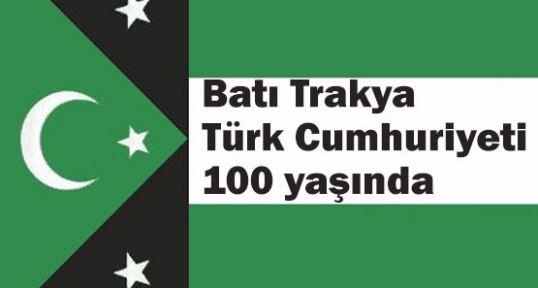 Batı Trakya Türk Cumhuriyeti 100 yaşında