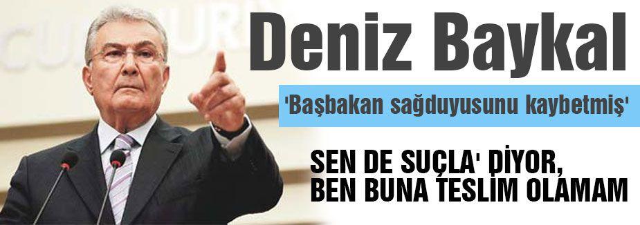 Baykal' Başbakan sağduyusunu kaybetmiş'