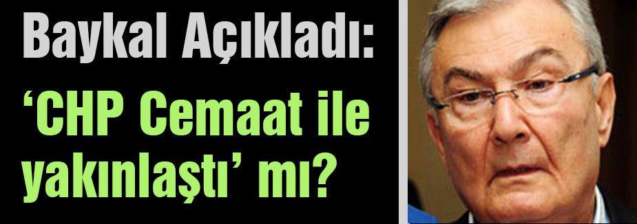 Baykal'dan CHP Cemaat Yakınlığı iddiasınv cevap