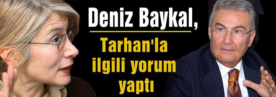 Baykal,Tarhan'la ilgili yorum yaptı...