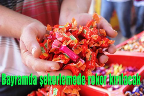 Bayramda şekerlemede rekor kırılacak