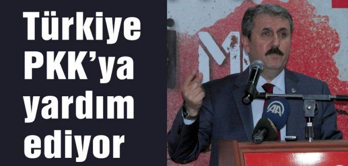 BBP Genel Başkanı Destici: Türkiye PKK'ya yardım ediyor