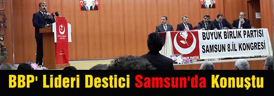 BBP' Lideri Destici Samsun'da Konuştu