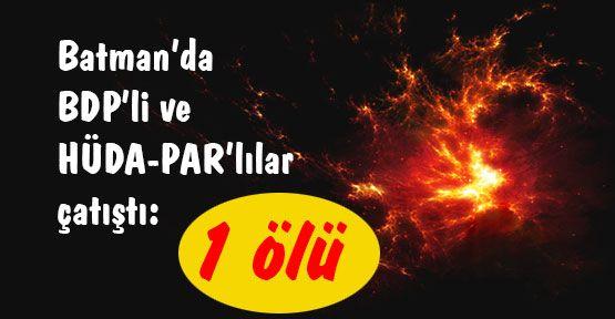 BDP-ve HÜDA-PAR Çatıştı...