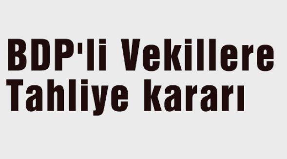 BDP'li VekillereTahliye kararı