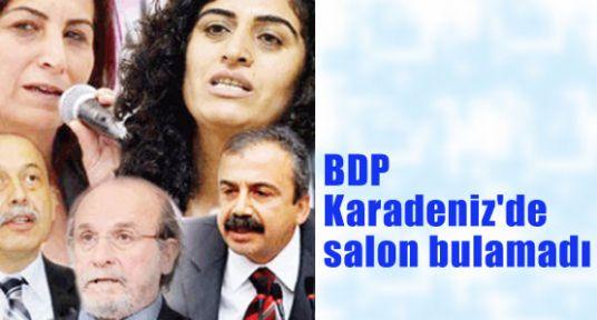BDP'ye Karadenizde Salon Yok