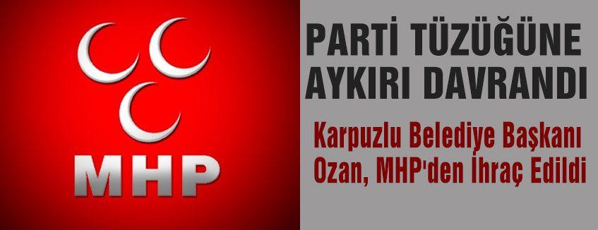 Belediye Başkanı MHP'den İhraç Edildi