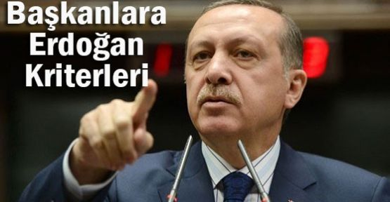Belediye Başkanlarına Erdoğan Kriterleri