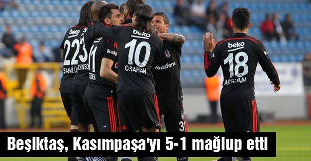 Beşiktaş, Kasımpaşa'yı 5-1 mağlup etti