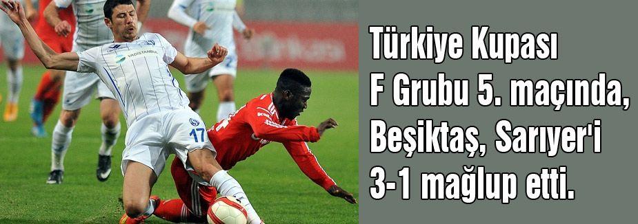 Beşiktaş, Sarıyer'i 3-1 mağlup etti