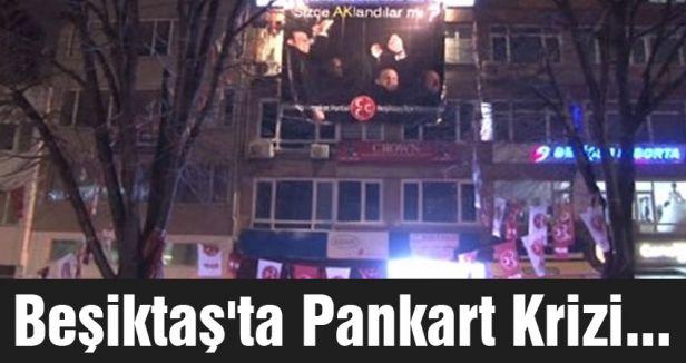 Beşiktaş'ta Pankart Krizi...