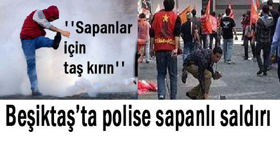 Beşiktaş'ta polislere sapanlı saldırı