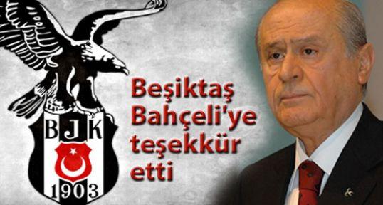 Beşiktaş Bahçeli'ye teşekkür etti
