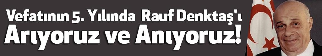 Vefatının 5. Yılında  Rauf Denktaş'ı Arıyoruz ve Anıyoruz!