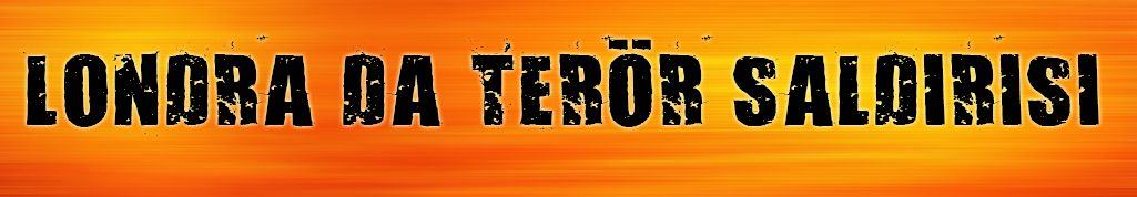 Londra'da Terör Saldırısı Meydana Geldi