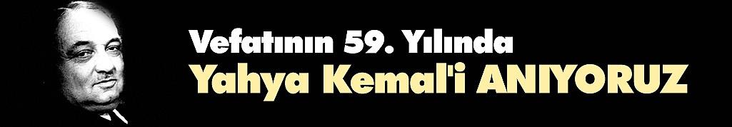 Vefatının 59. Yılında Yahya Kemal'i Anıyoruz